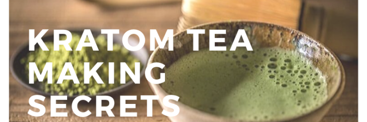 Kratom tea making secrets