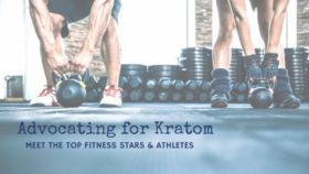Advocating for Kratom: Meet the Top Fitness Stars & Athletes