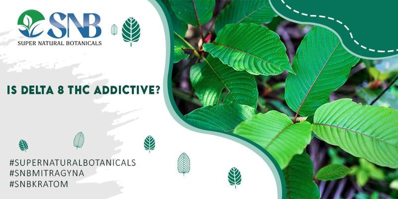 Is Delta 8 THC Addictive
